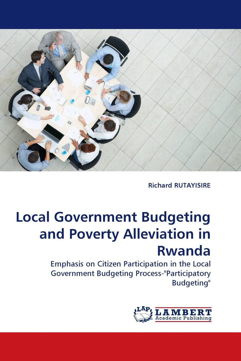 Local Government Budgeting and Poverty Alleviation in Rwanda huong phan reforming local government in vietnam
