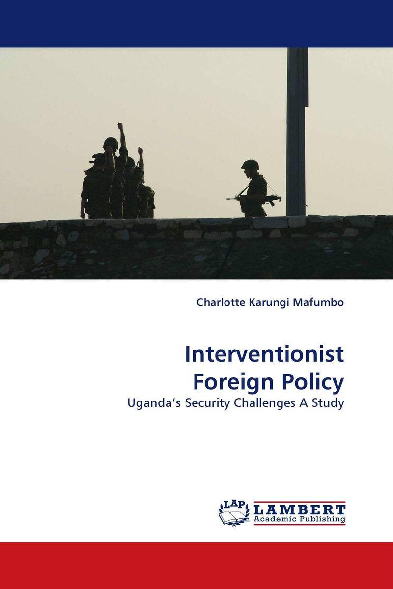 купить Interventionist Foreign Policy дешево