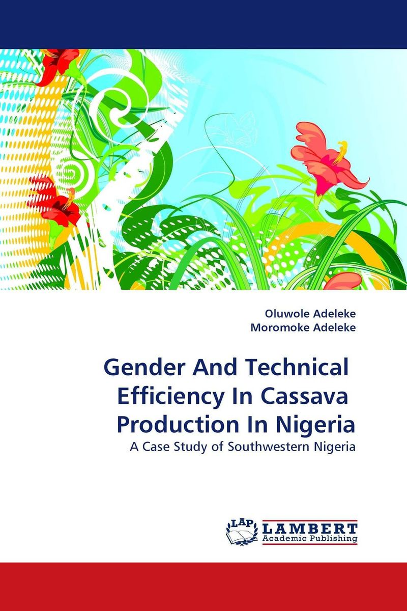 Gender And Technical  Efficiency In Cassava  Production In Nigeria gender and socio economic wellbeing of older persons in nigeria