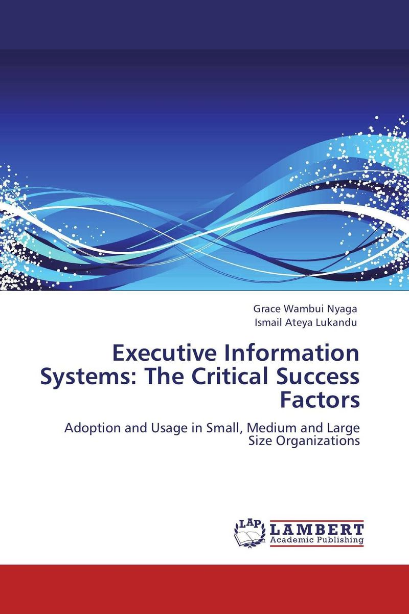 Executive Information Systems: The Critical Success Factors цена и фото