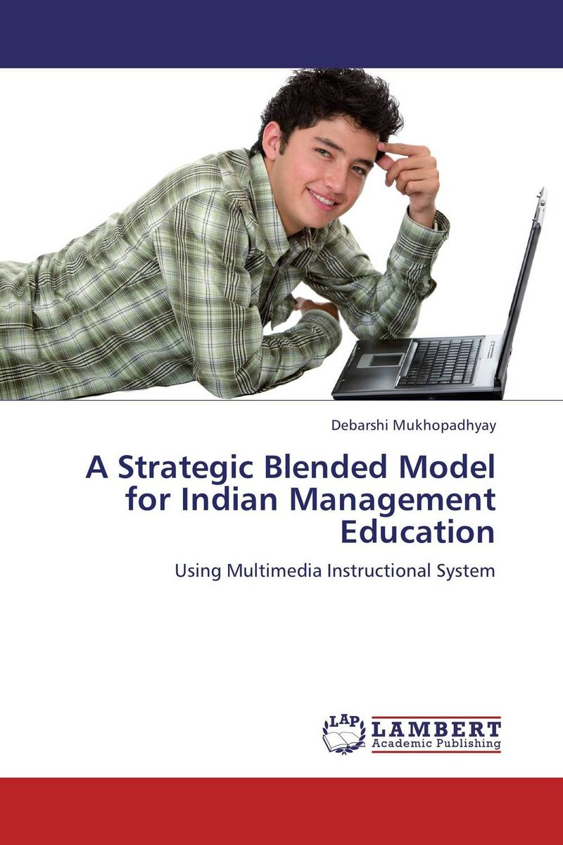 A Strategic Blended Model for Indian Management Education