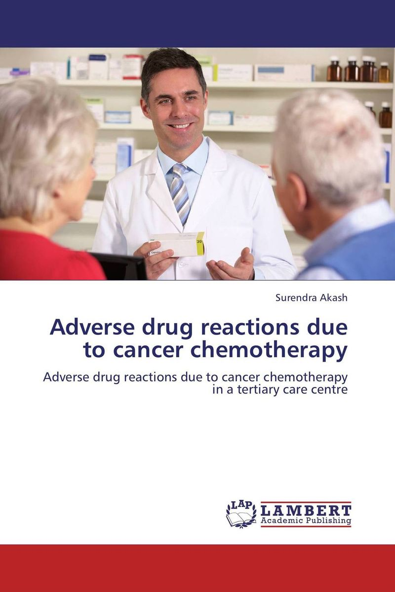 Adverse drug reactions due to cancer chemotherapy atamjit singh pal paramjit kaur khinda and amarjit singh gill local drug delivery from concept to clinical applications