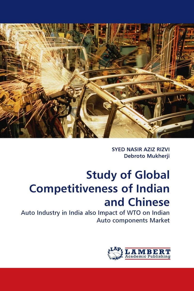 Study of Global Competitiveness of Indian and Chinese study of global competitiveness of indian and chinese