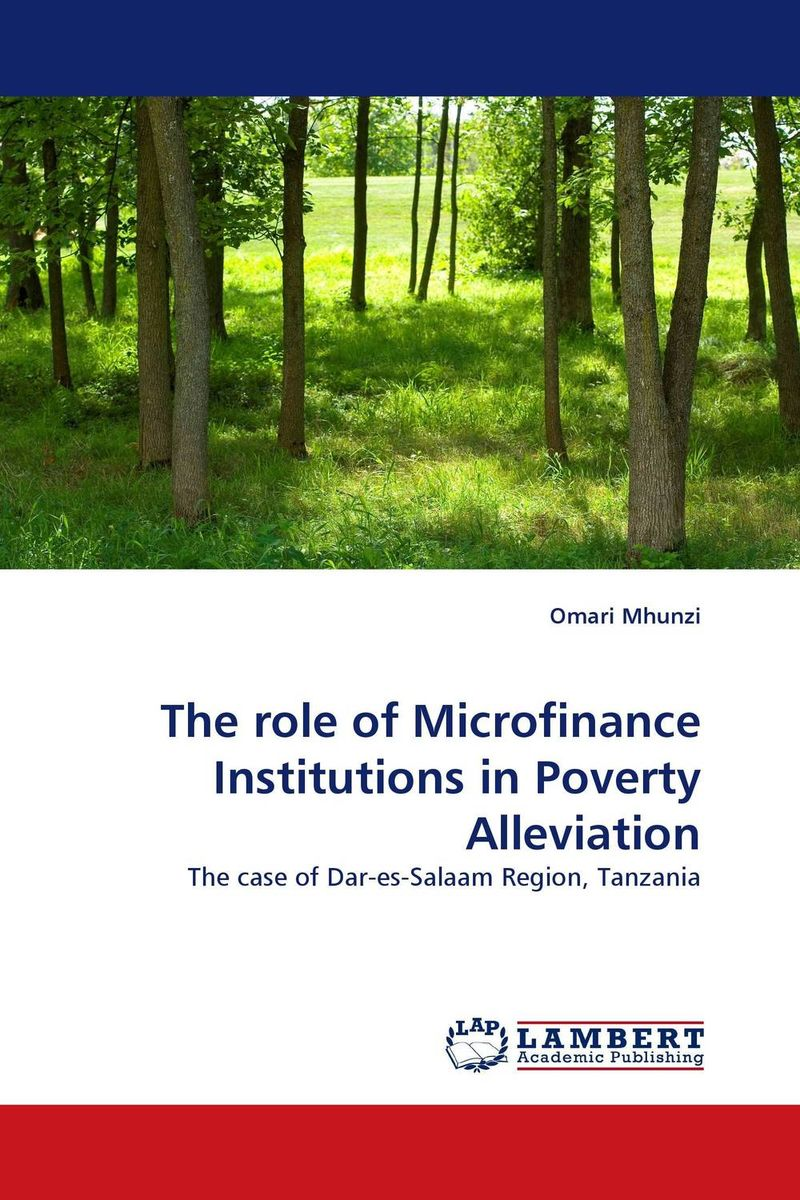 The role of Microfinance Institutions in Poverty Alleviation