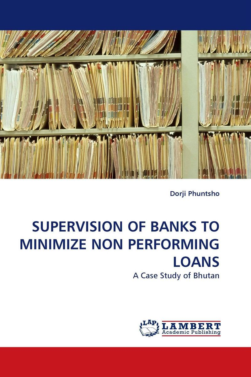 SUPERVISION OF BANKS TO MINIMIZE NON PERFORMING LOANS npl p 43 37 купить