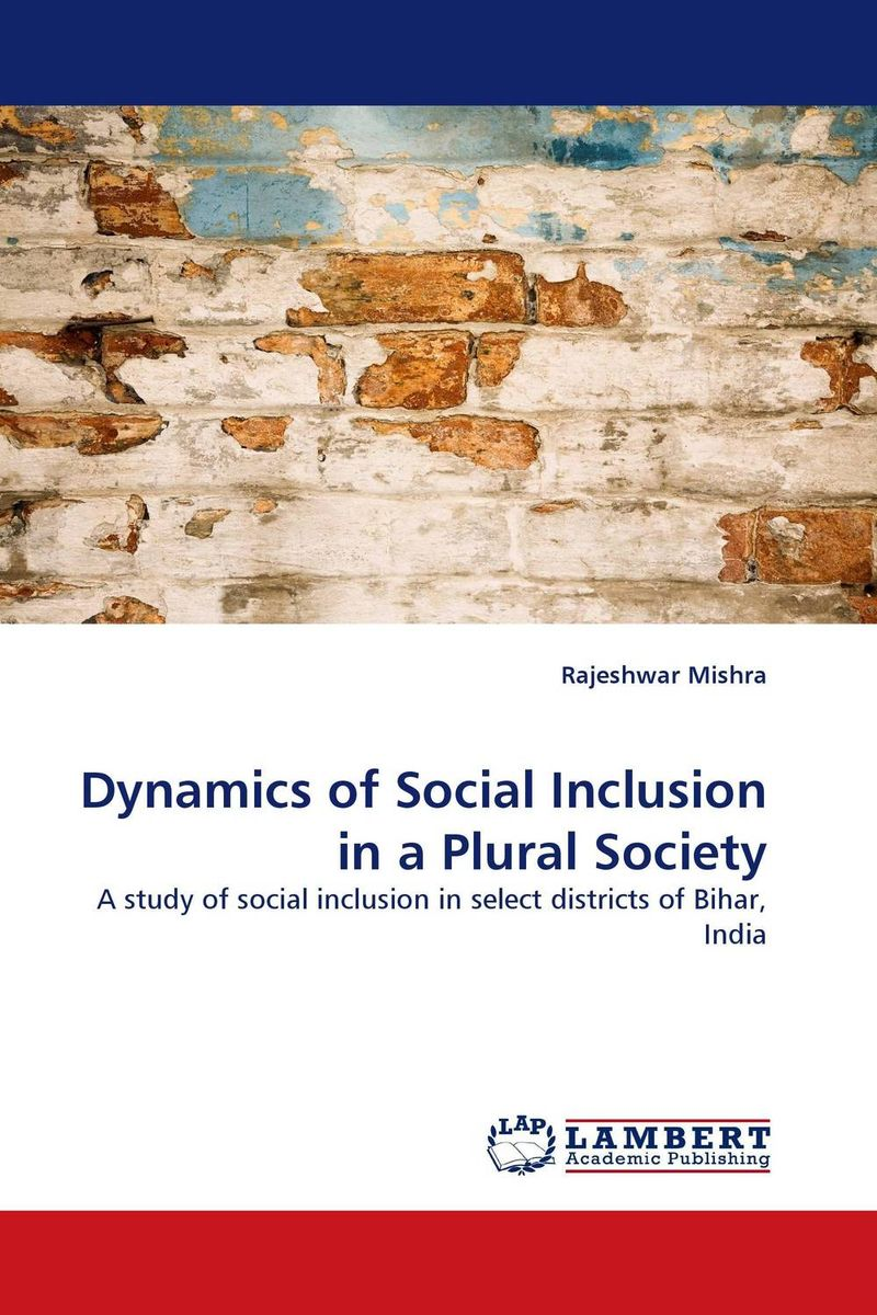 Dynamics of Social Inclusion in a Plural Society the plural actor
