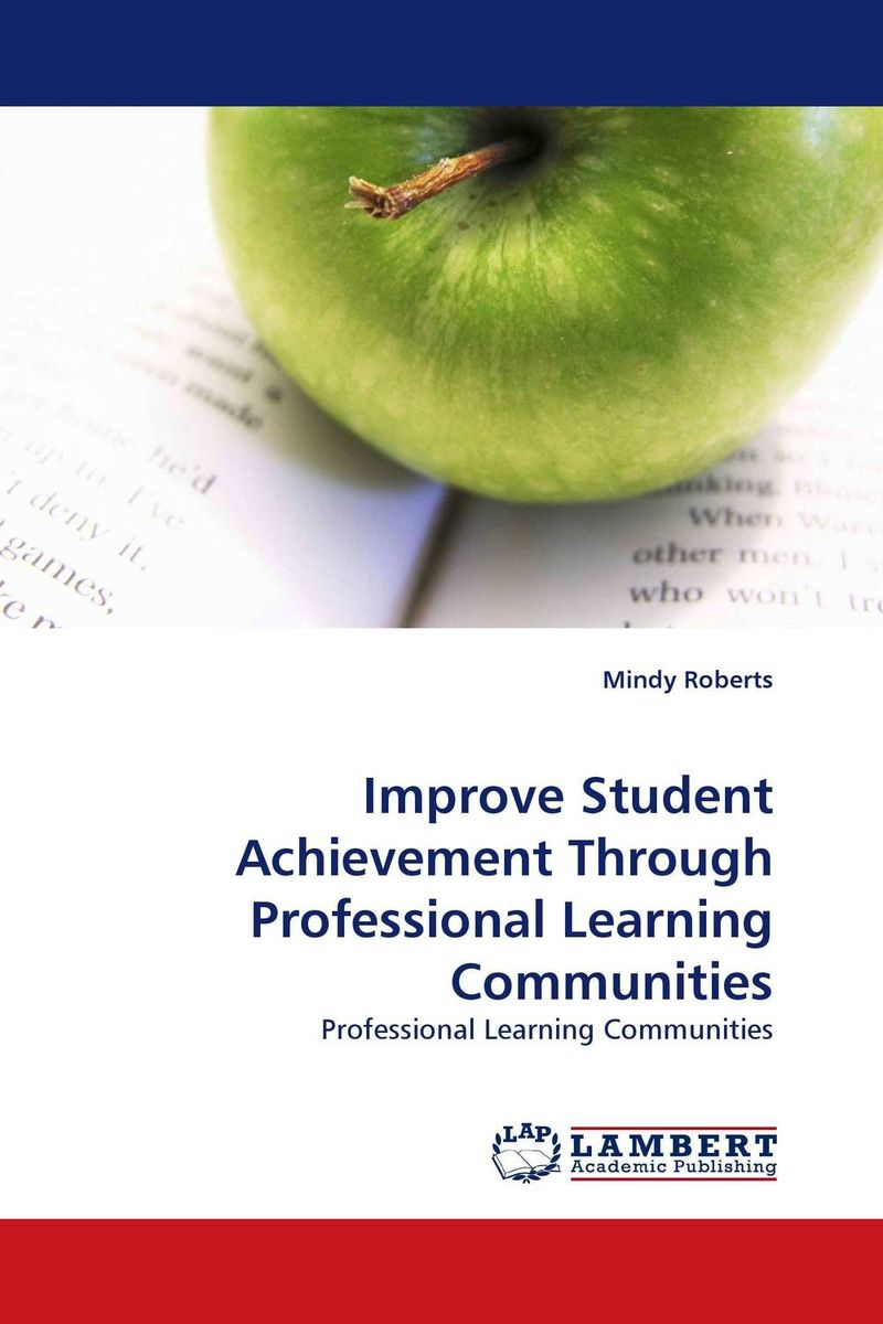 Improve Student Achievement Through Professional Learning Communities kids don t want to fail – oppositional culture and the black–white achievement gap