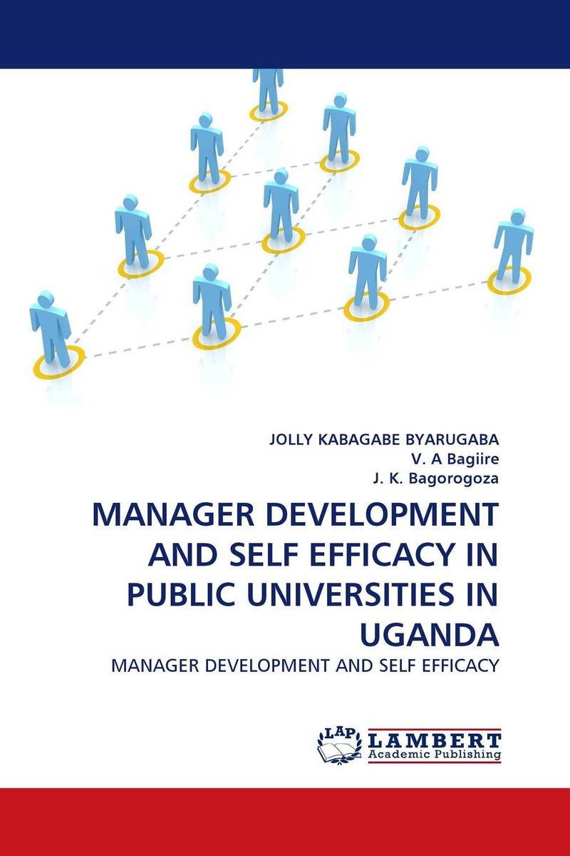 купить MANAGER DEVELOPMENT AND SELF EFFICACY IN PUBLIC UNIVERSITIES IN UGANDA недорого