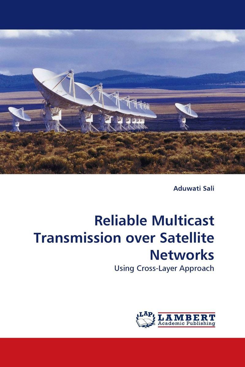 Reliable Multicast Transmission over Satellite Networks power aware reliable multicasting algorithm for mobile ad hoc networks