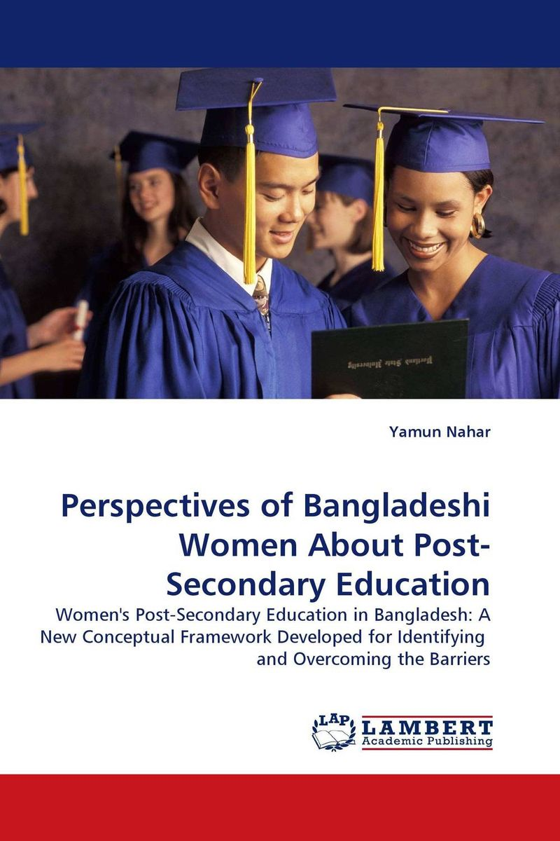 Perspectives of Bangladeshi Women About Post-Secondary Education religious education in comparative perspectives