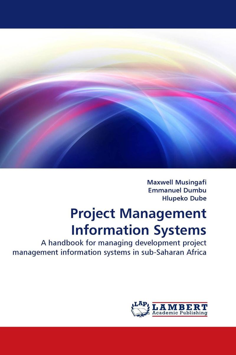 Project Management Information Systems maxwell musingafi emmanuel dumbu and hlupeko dube project management information systems