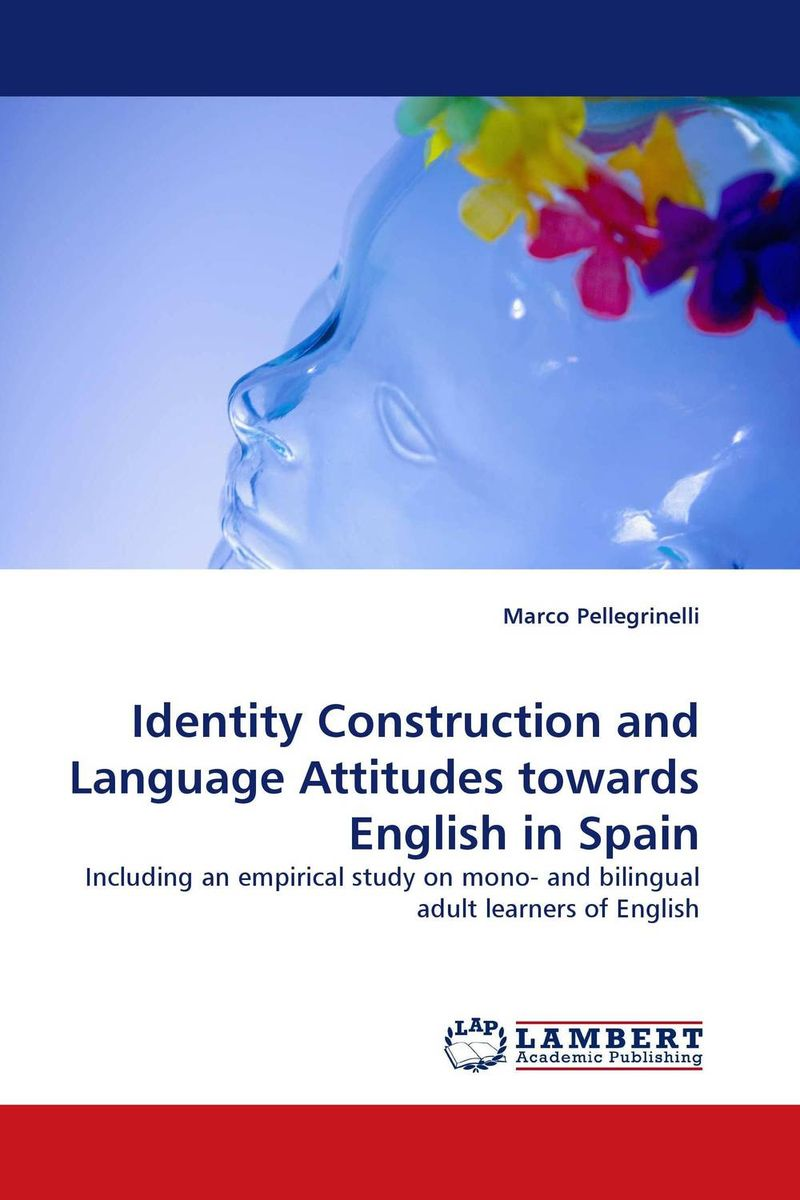 Identity Construction and Language Attitudes towards English in Spain купить