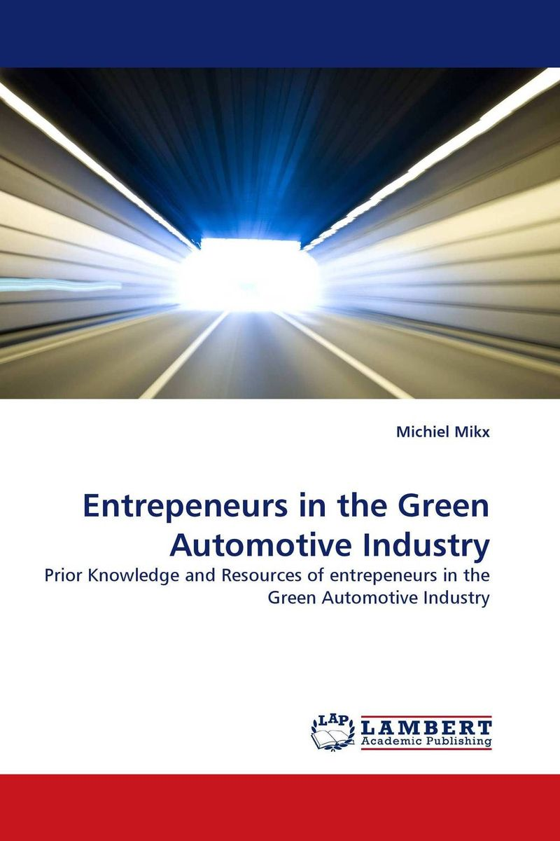 Entrepeneurs in the Green Automotive Industry i manev social capital and strategy effectiveness an empirical study of entrepreneurial ventures in a transition economy