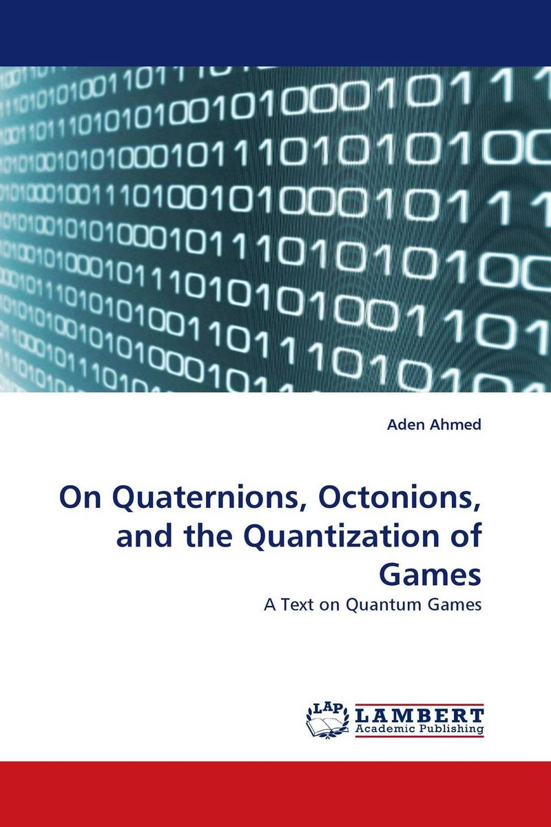 On Quaternions, Octonions, and the Quantization of Games quantum field theory and the standard model