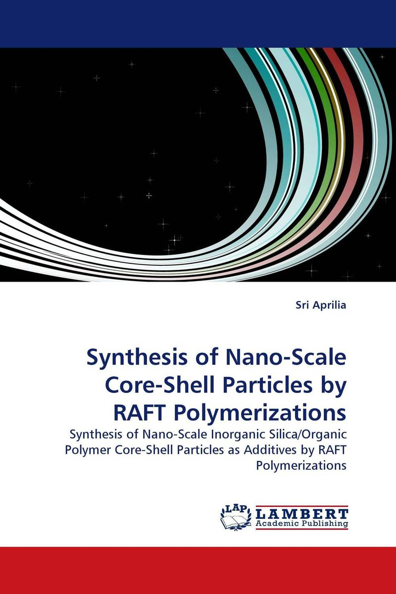 Synthesis of Nano-Scale Core-Shell Particles by RAFT Polymerizations utilization of nano particles to impart functionality to textiles
