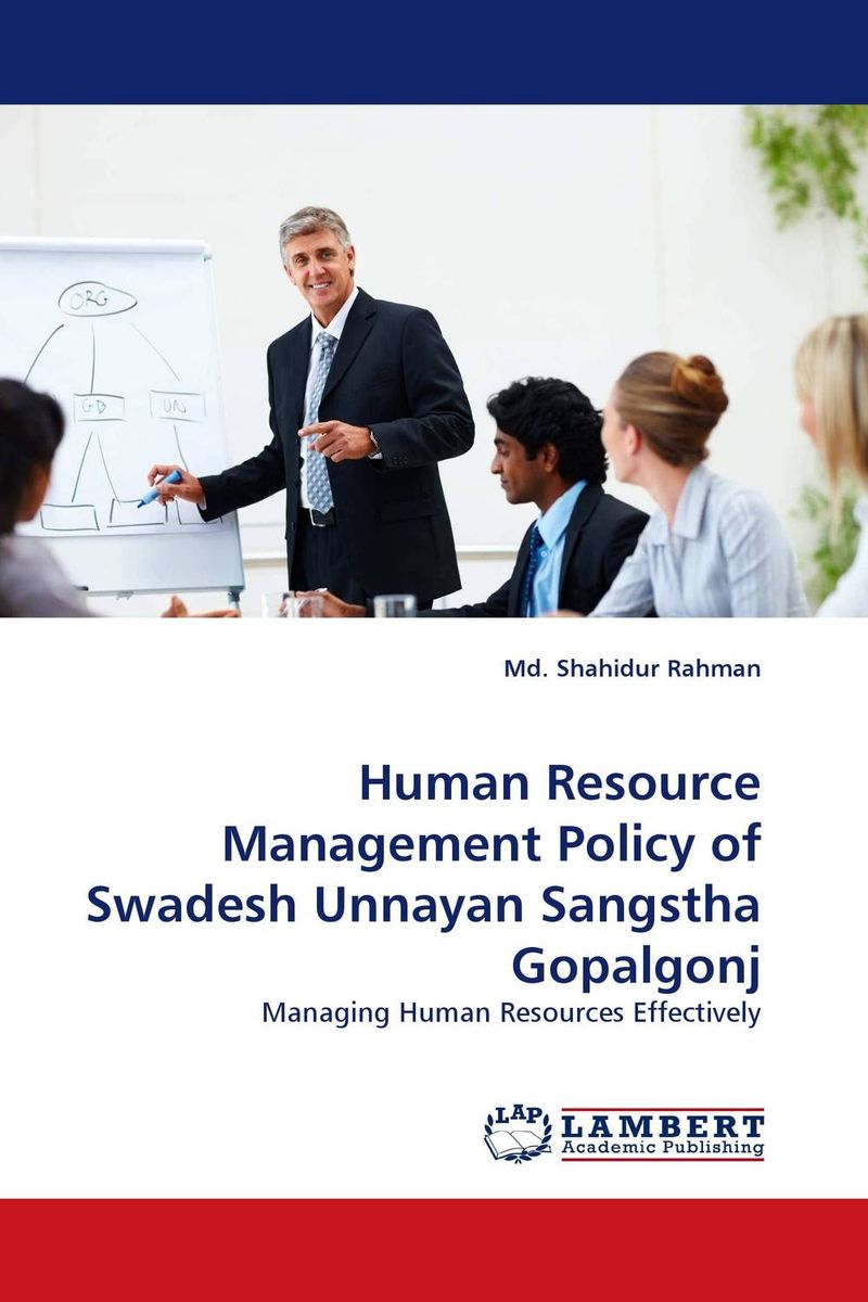 Human Resource Management Policy of Swadesh Unnayan Sangstha Gopalgonj portney current issues in u s natural resource policy
