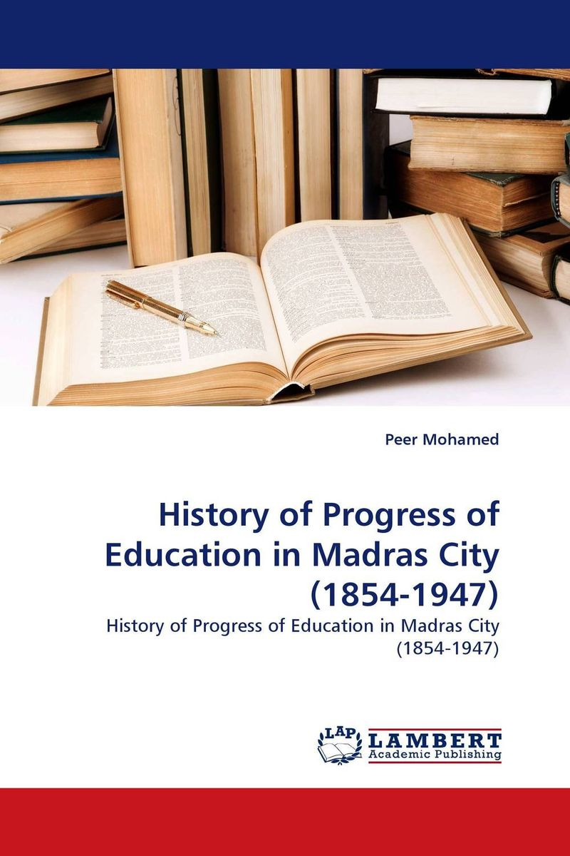 History of Progress of Education in Madras City (1854-1947) samuel richardson clarissa or the history of a young lady vol 7