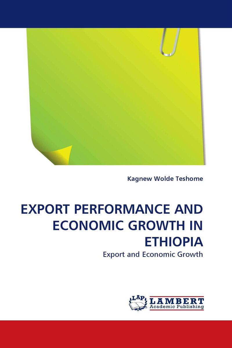 EXPORT PERFORMANCE AND ECONOMIC GROWTH IN ETHIOPIA gender and the growth of the export horticulture industry in kenya