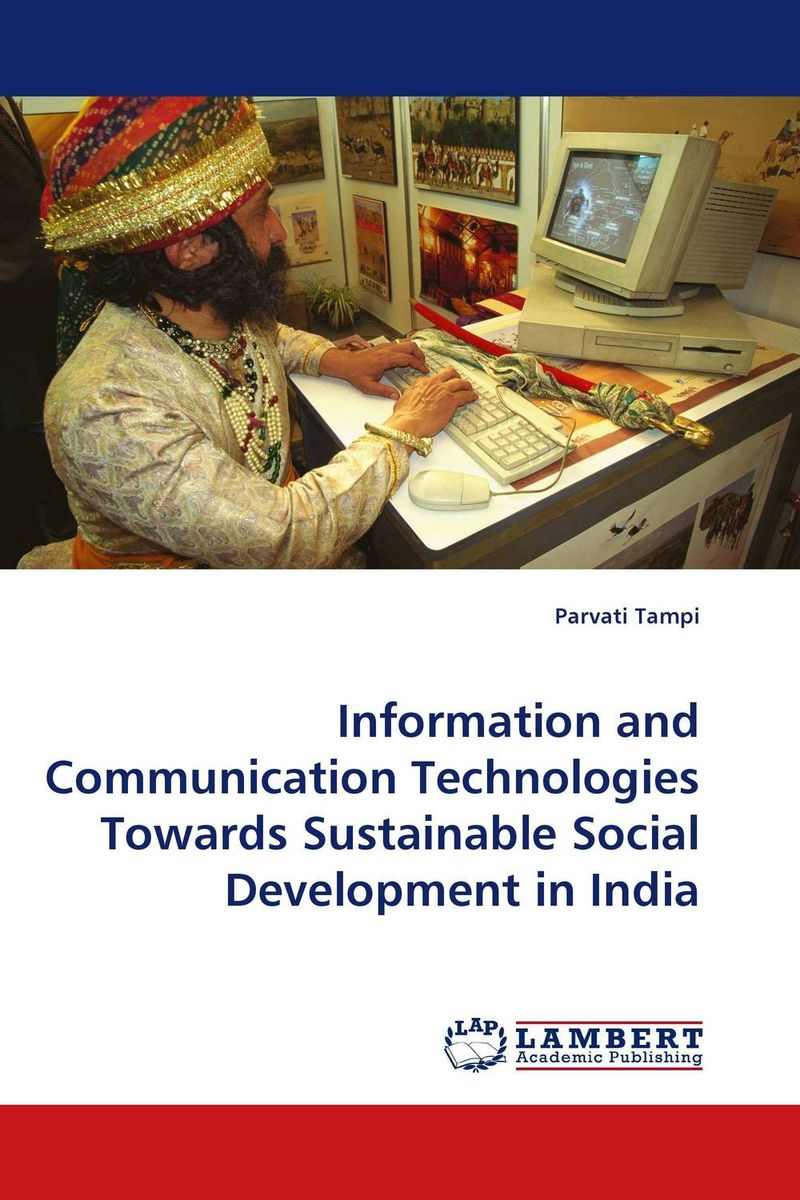Information and Communication Technologies Towards Sustainable Social Development in India information technology and economic development in india