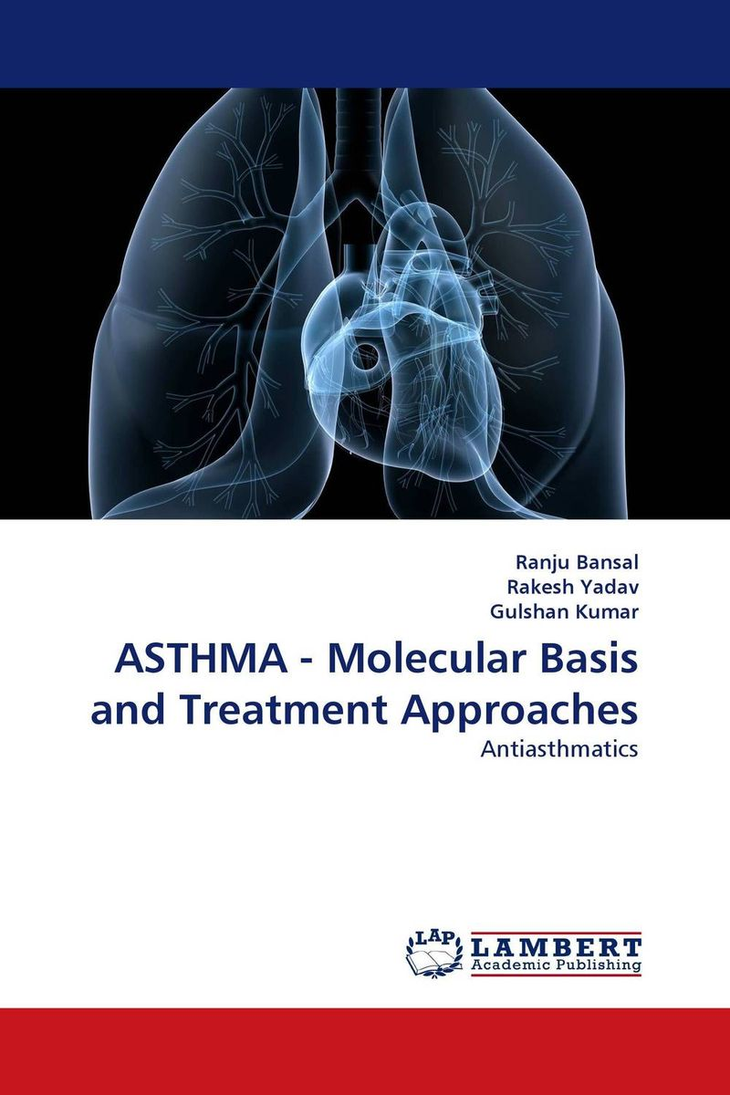 ASTHMA - Molecular Basis and Treatment Approaches ranju bansal rakesh yadav and gulshan kumar asthma molecular basis and treatment approaches