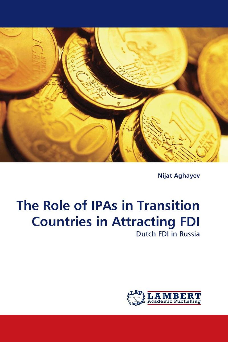 The Role of IPAs in Transition Countries in Attracting FDI the maya in transition