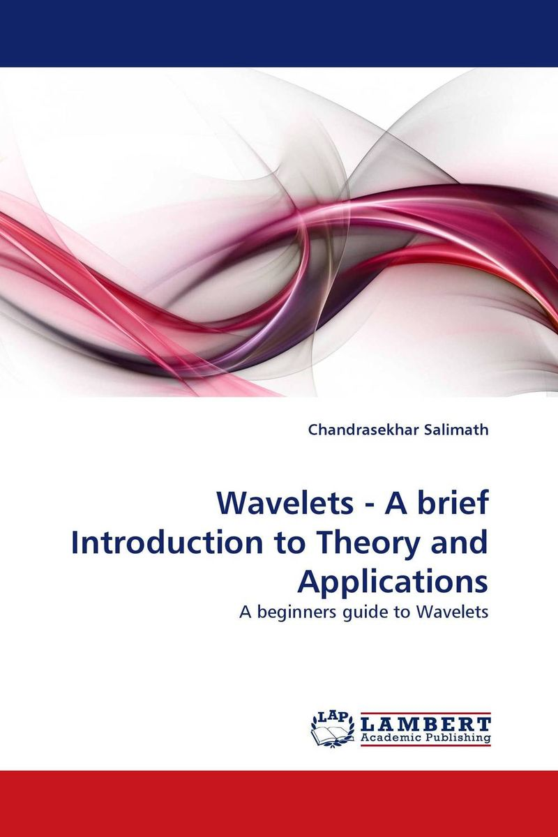 Wavelets - A brief Introduction to Theory and Applications set theory an introduction to independence proofs
