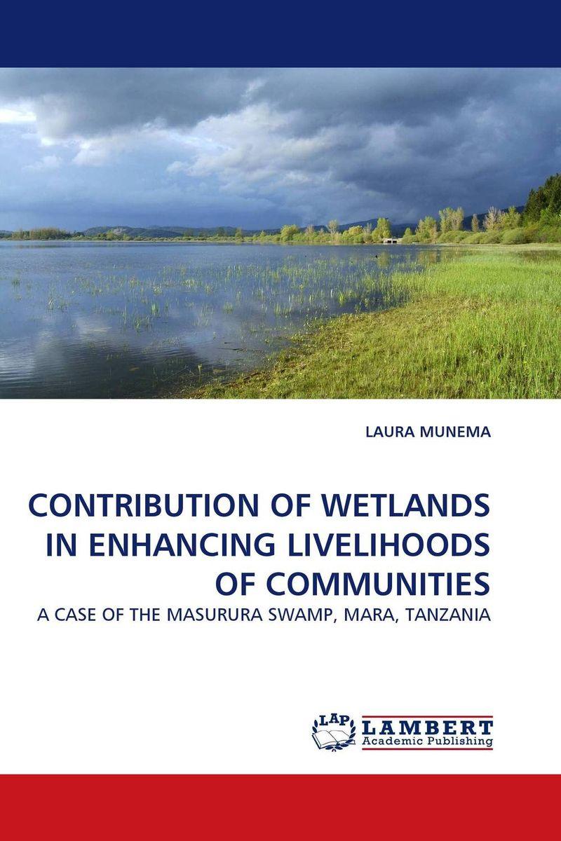 CONTRIBUTION OF WETLANDS IN ENHANCING LIVELIHOODS OF COMMUNITIES economic value of selected wetlands in southwest nigeria