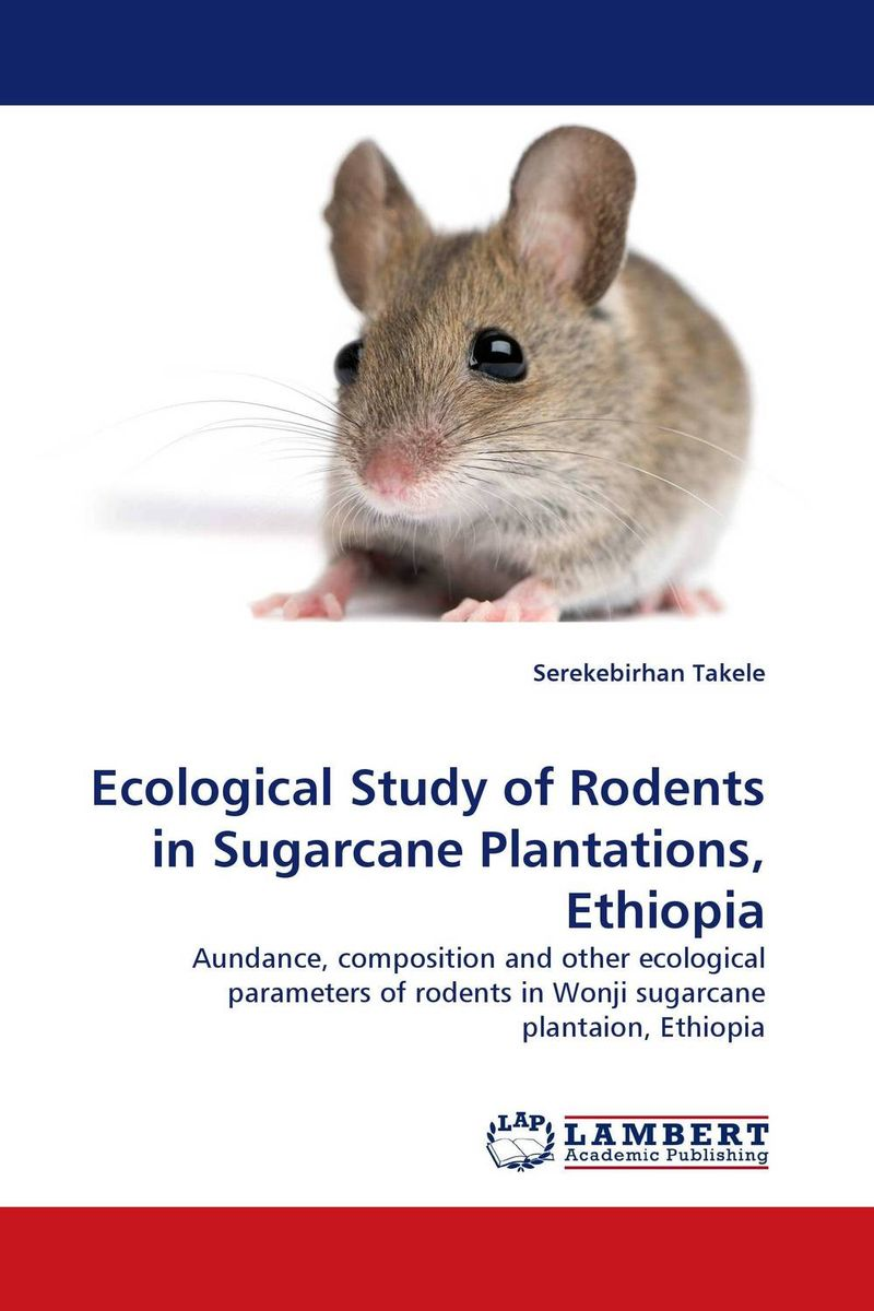 Ecological Study of Rodents in Sugarcane Plantations, Ethiopia shivaki ssh i 127 be srh i 127 be ion