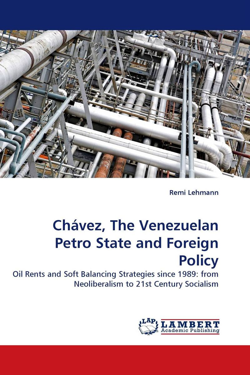 Chavez, The Venezuelan Petro State and Foreign Policy