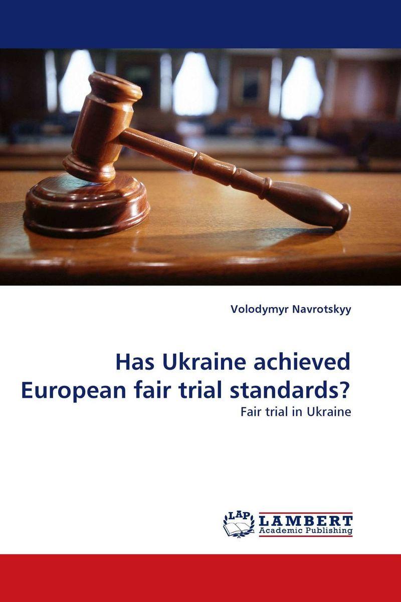 Has Ukraine achieved European fair trial standards? the custom of the country