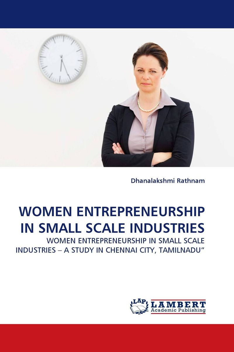 WOMEN ENTREPRENEURSHIP IN SMALL SCALE INDUSTRIES john dearie where the jobs are entrepreneurship and the soul of the american economy