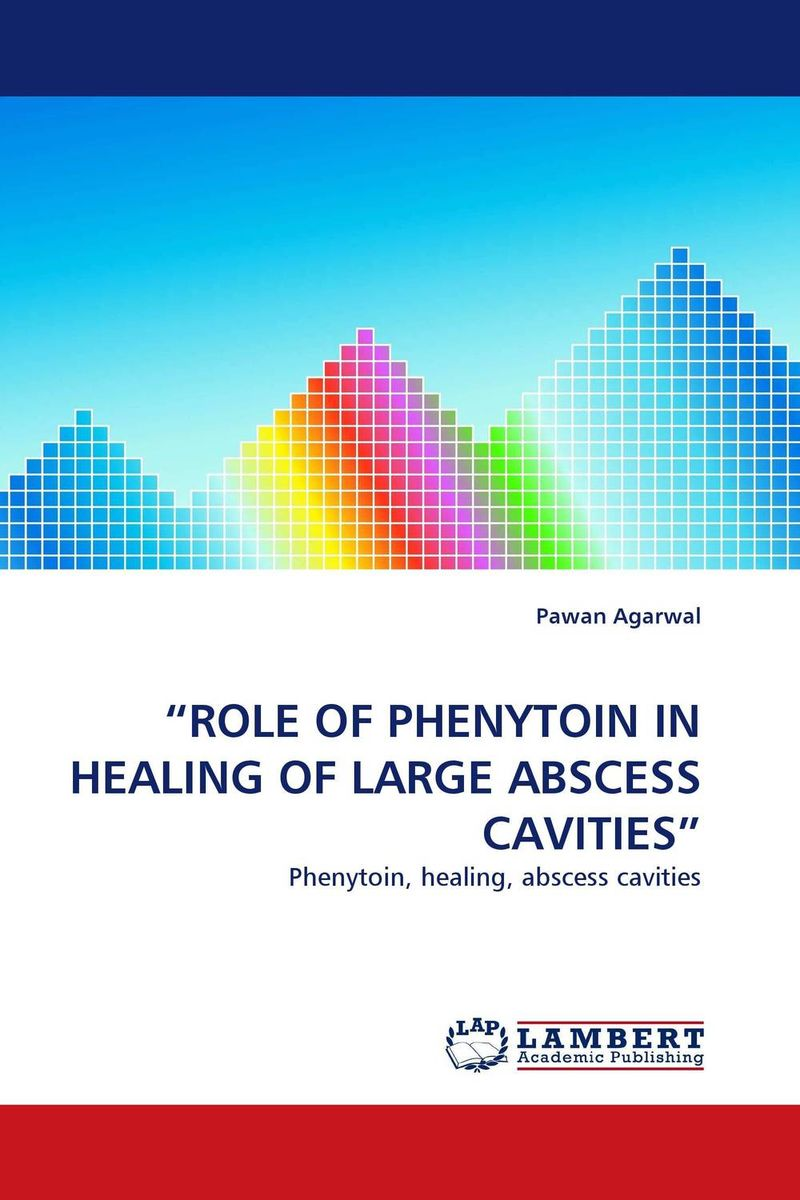 """ROLE OF PHENYTOIN IN HEALING OF LARGE ABSCESS CAVITIES"" the pure abscess"