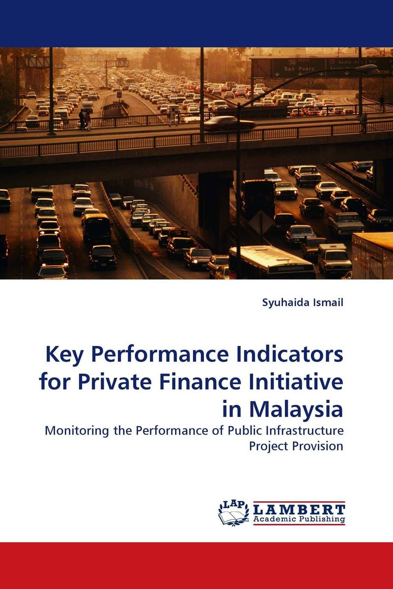 Key Performance Indicators for Private Finance Initiative in Malaysia david parmenter key performance indicators developing implementing and using winning kpis