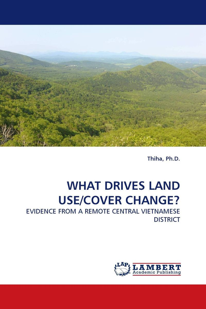 WHAT DRIVES LAND USE/COVER CHANGE? land use information system