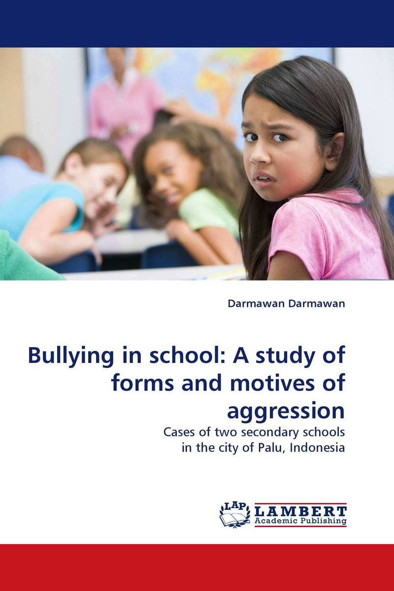 Bullying in school: A study of forms and motives of aggression