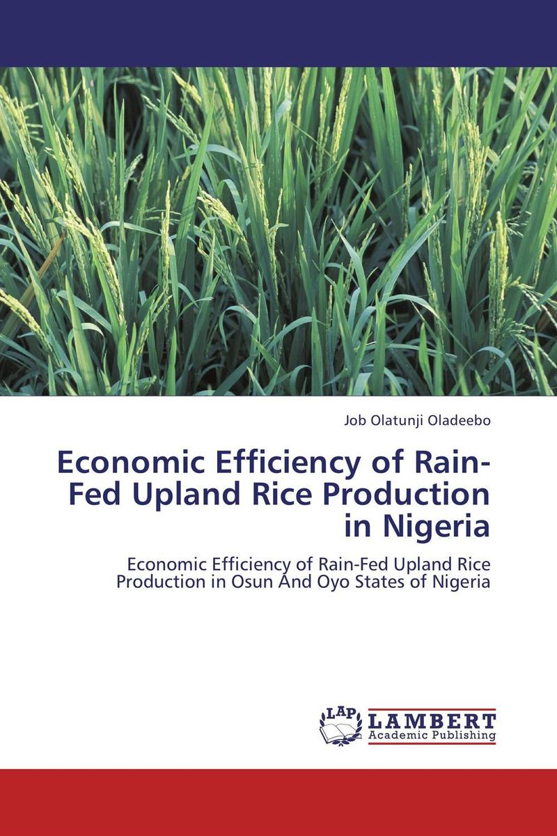ECONOMIC EFFICIENCY OF RAIN-FED UPLAND RICE PRODUCTION IN NIGERIA land tenure and efficiency in boro rice production in bangladesh