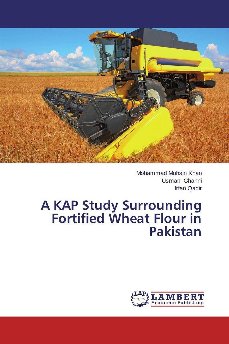 A KAP Study Surrounding Fortified Wheat Flour in Pakistan purnima sareen sundeep kumar and rakesh singh molecular and pathological characterization of slow rusting in wheat