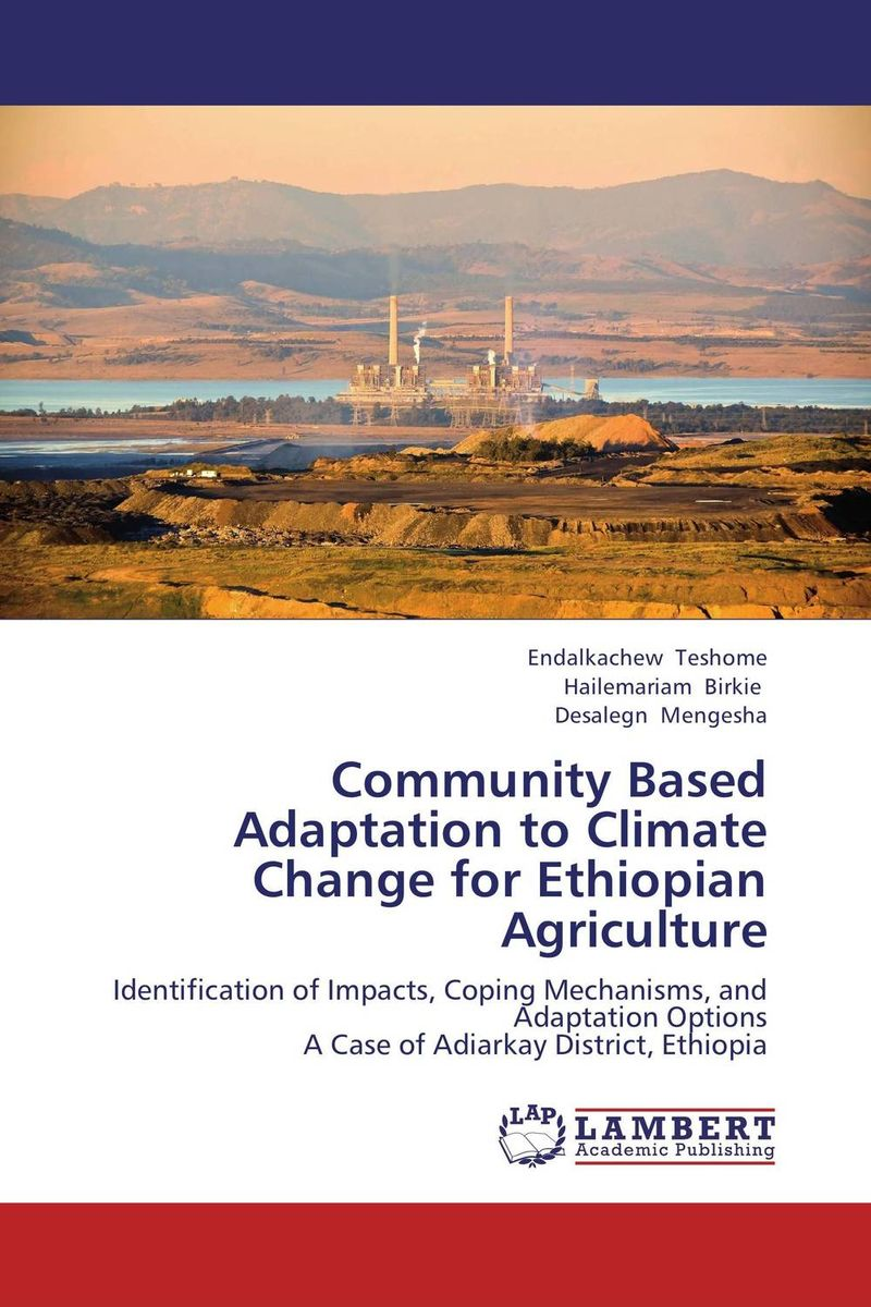Community Based Adaptation to Climate Change for Ethiopian Agriculture community based disaster assessment