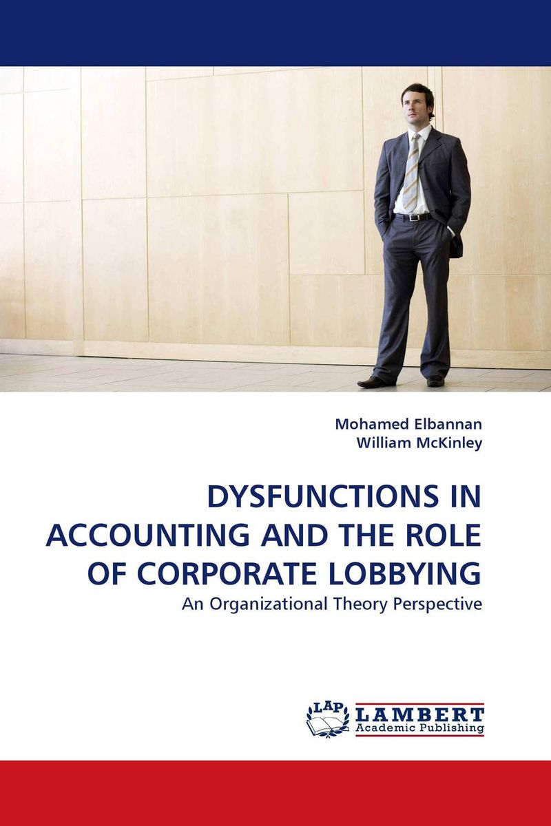DYSFUNCTIONS IN ACCOUNTING AND THE ROLE OF CORPORATE LOBBYING