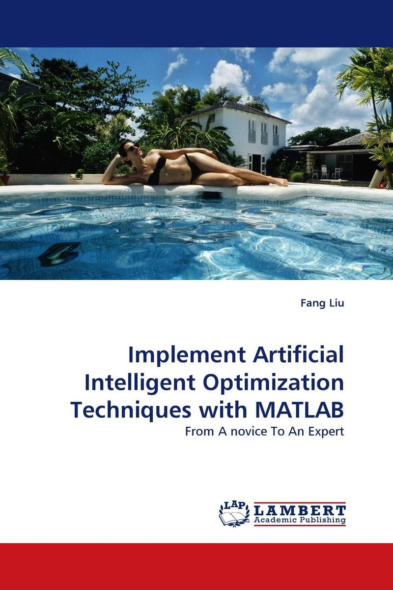 Implement Artificial Intelligent Optimization Techniques with MATLAB implement artificial intelligent optimization techniques with matlab