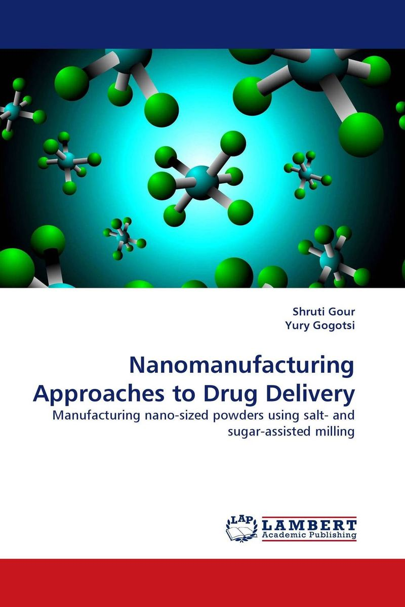 Nanomanufacturing Approaches to Drug Delivery abhishek kumar sah sunil k jain and manmohan singh jangdey a recent approaches in topical drug delivery system