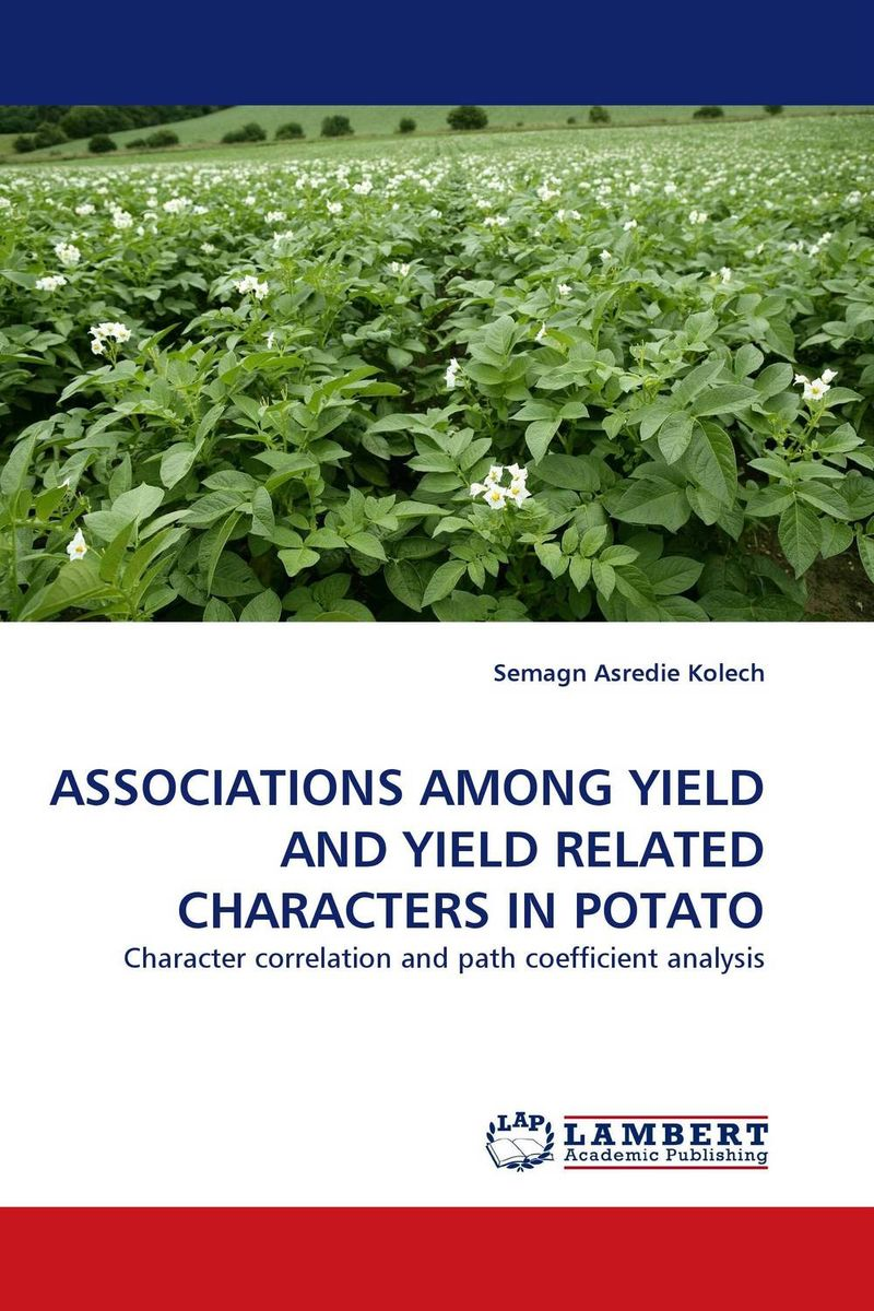 ASSOCIATIONS AMONG YIELD AND YIELD RELATED CHARACTERS IN POTATO physiological approaches yield improvement in solanum nigrum l