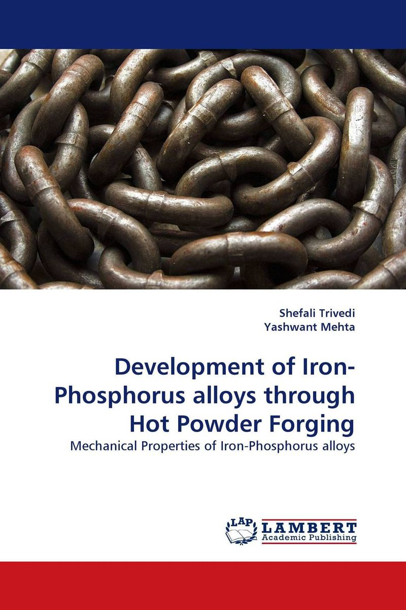 Development of Iron-Phosphorus alloys through Hot Powder Forging high purity iron powder metallic iron powder superfine iron powder nano iron powder alloy powder