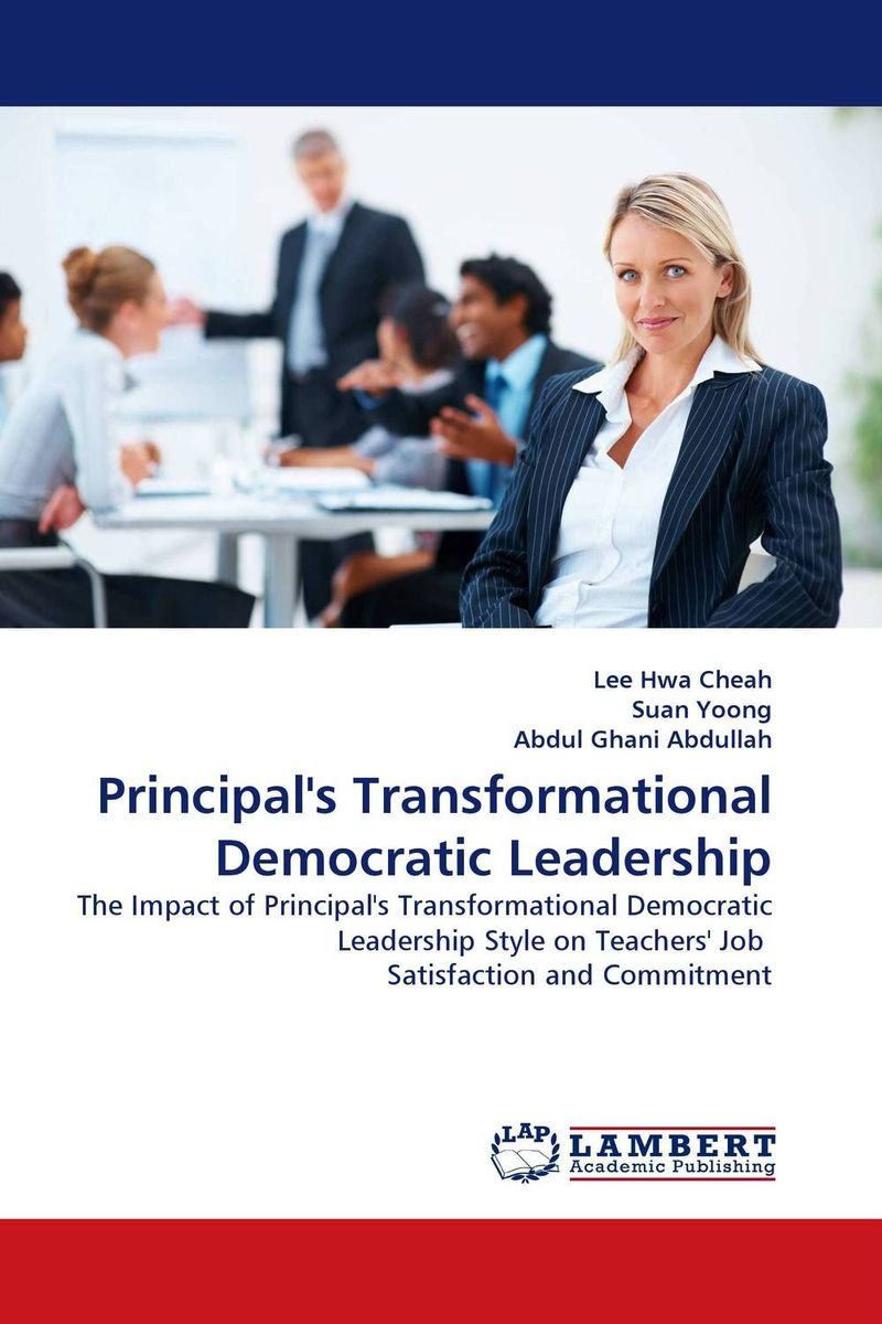 Principal''s Transformational Democratic Leadership the role of evaluation as a mechanism for advancing principal practice