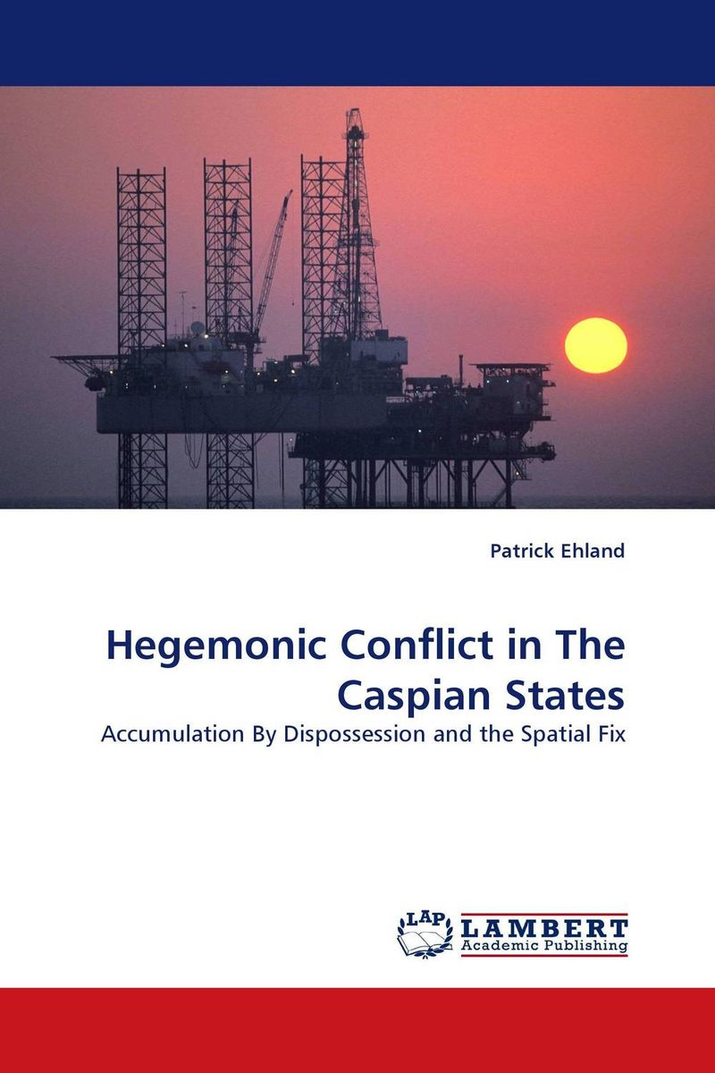 Hegemonic Conflict in The Caspian States цены онлайн