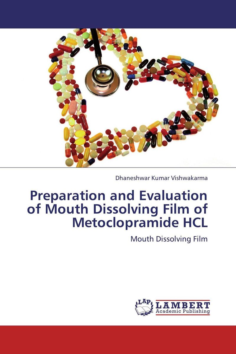 Preparation and Evaluation of Mouth Dissolving Film of Metoclopramide HCL amita yadav kamal singh rathore and geeta m patel formulation evaluation and optimization of mouth dissolving tablets