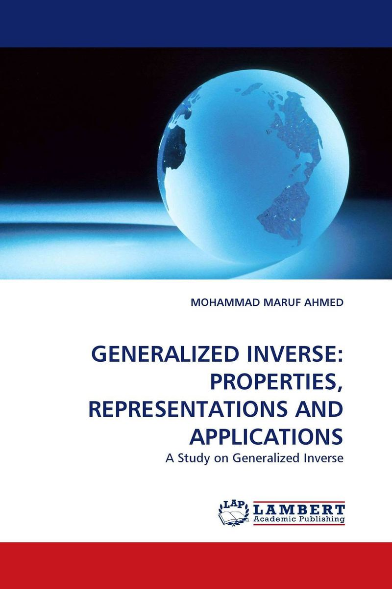 GENERALIZED INVERSE: PROPERTIES, REPRESENTATIONS AND APPLICATIONS analysis of the generalized catalan orbits
