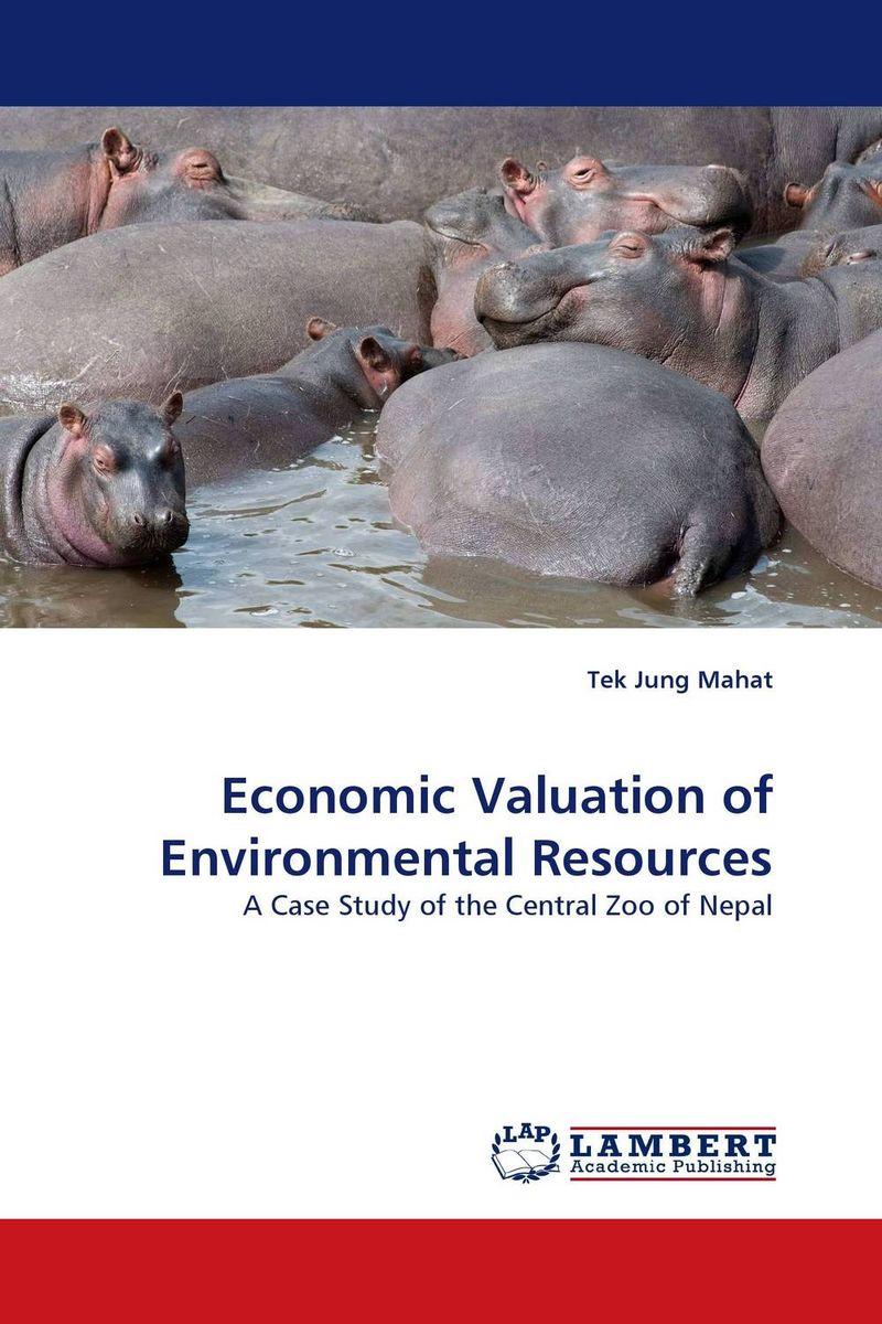 Economic Valuation of Environmental Resources economic methodology