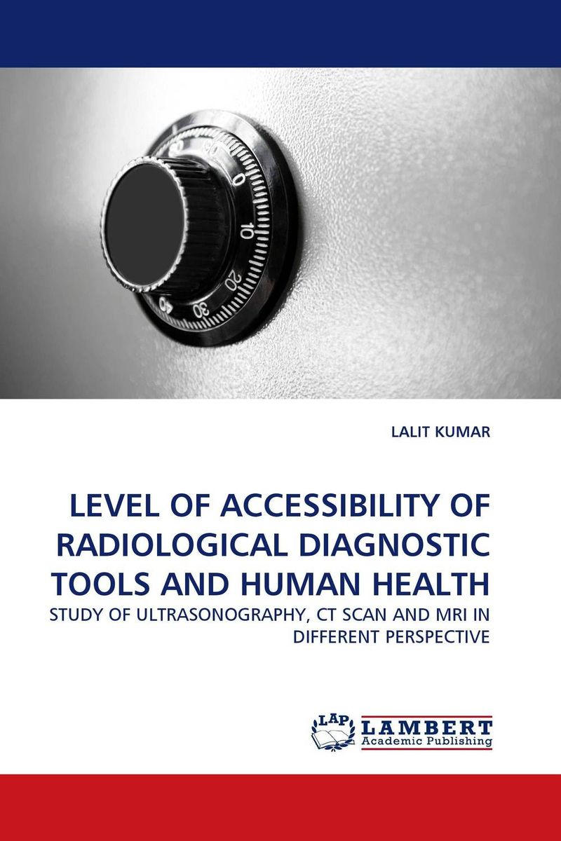 LEVEL OF ACCESSIBILITY OF RADIOLOGICAL DIAGNOSTIC TOOLS AND HUMAN HEALTH found in brooklyn