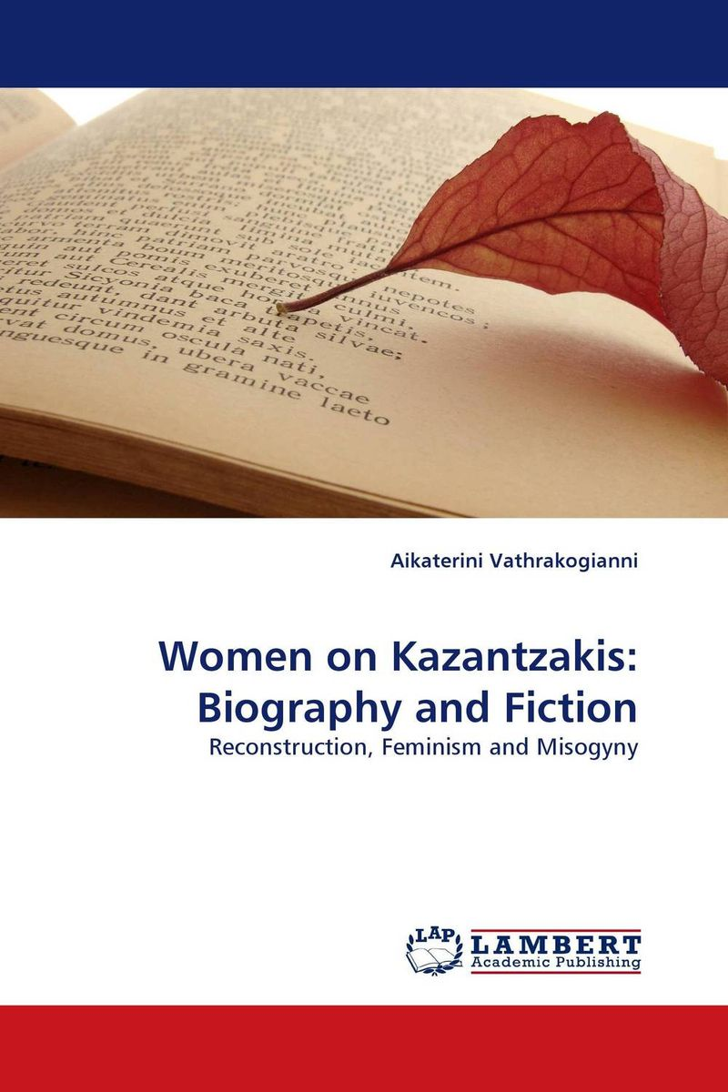 Women on Kazantzakis: Biography and Fiction nikos nicolaou